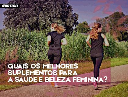 Quais são os melhores suplementos para a saúde e beleza feminina ?