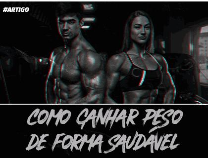 COMO GANHAR PESO DE FORMA SAUDÁVEL