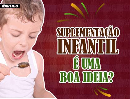 Suplementação Infantil é uma Boa Ideia ?