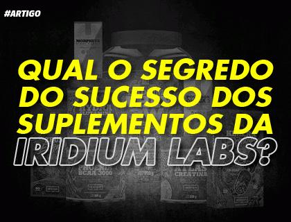 Qual o segredo dos suplementos da Iridium Labs ?