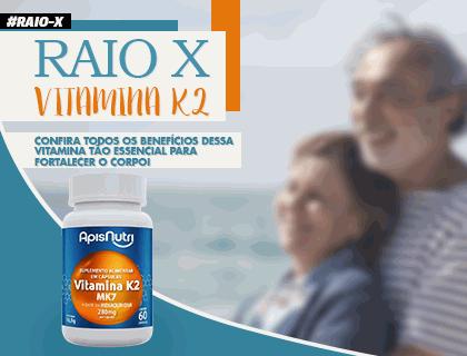 RAIO X - VITAMINA -  K2