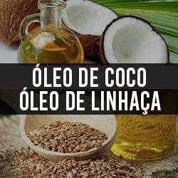 Óleo de Coco e Óleo de Linhaça